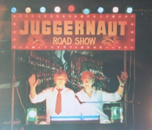 Early days: John Nurden and Steve Fowler's Juggernaut Roadshow